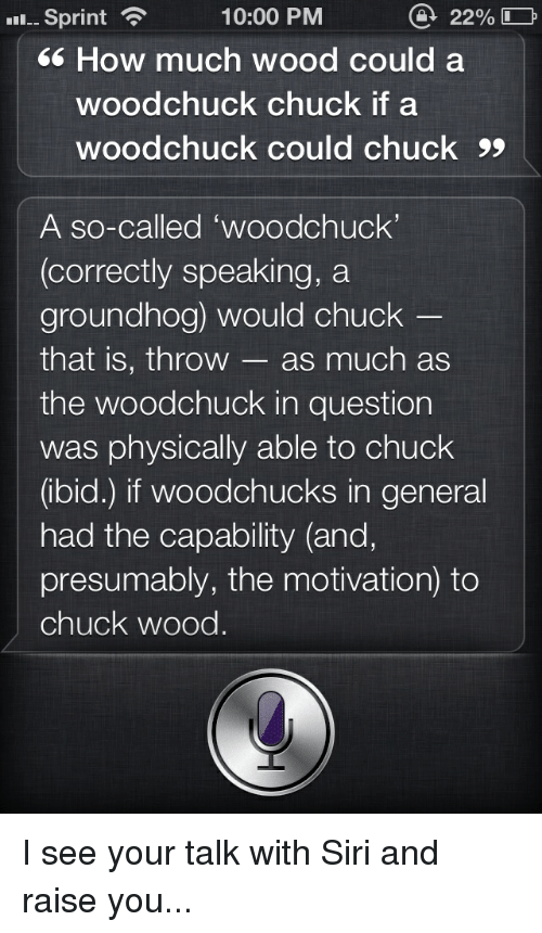 Siri dealing with the woodchuck issue...