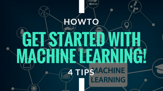 Machine learning get started